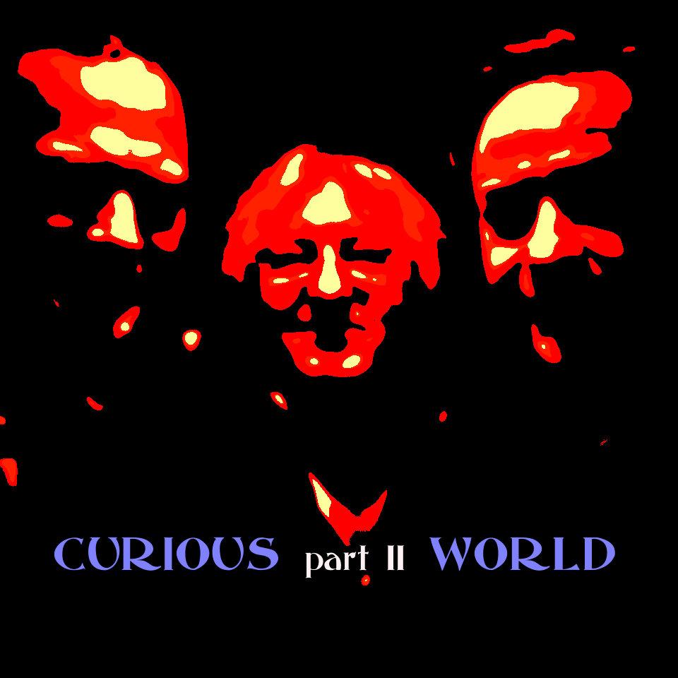 Curious World Part II